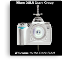 Welcome to the Dark Side. The Nikon DSLR Group Canvas Print