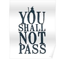 YOU SHALL NOT PASS !!! Poster