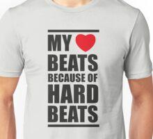 My heart beats because of hard beats  Unisex T-Shirt