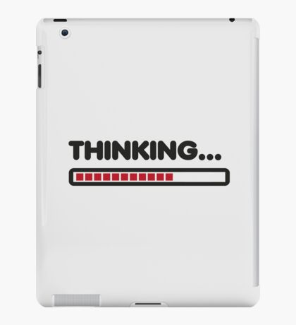 Thinking / Funny humor  iPad Case/Skin
