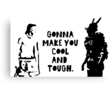 Cool and Tough Canvas Print