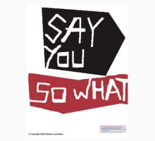 Say you, so what by Lasaration