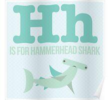 H is for Hammerhead Shark Poster