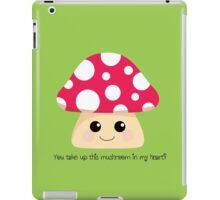 You Take Up This Mushroom iPad Case/Skin