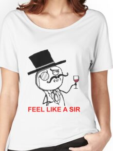 Feel Like a Sir Women's Relaxed Fit T-Shirt