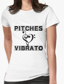Pitches Love Vibrato Revised Womens Fitted T-Shirt