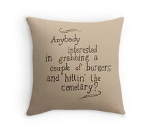 Burgers and Hittin' the Cemetary Throw Pillow
