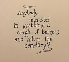Burgers and Hittin' the Cemetary by AustinRae