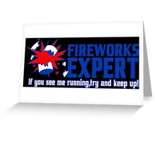 Fire works expert if you see me running try and keep up Funny Geek Nerd Greeting Card