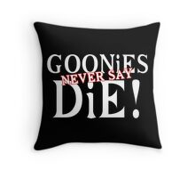 Goonies never say die Funny Geek Nerd Throw Pillow