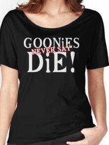 Goonies never say die Funny Geek Nerd Women's Relaxed Fit T-Shirt