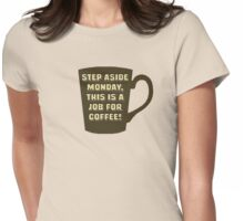 Coffee Job Womens Fitted T-Shirt