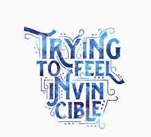Trying to Feel Invincible  Unisex T-Shirt