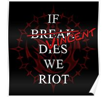 If Vincent Dies We Riot Poster