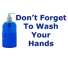 Don't Forget to wash your hands Photographic Print