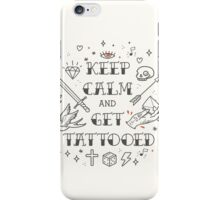Keep calm and get tattooed iPhone Case/Skin