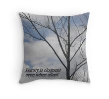 Beauty is Eloquent Throw Pillow