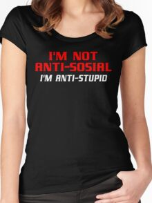 I'm not anti sosial i'm anti stupid Funny Geek Nerd Women's Fitted Scoop T-Shirt