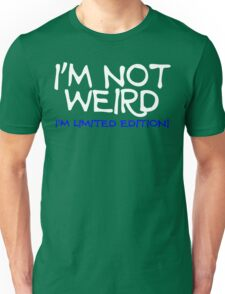 I'm not weired i'm limited edition Funny Geek Nerd Unisex T-Shirt
