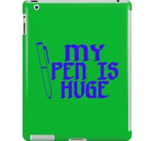 My Pen Is Huge Funny Geek Nerd iPad Case/Skin