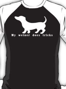 My weiner does tricks Funny Geek Nerd T-Shirt
