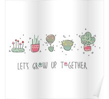 Let's grow up together Poster