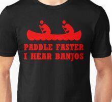 PADDLE FASTER I HEAR BANJOS Funny Geek Nerd Unisex T-Shirt