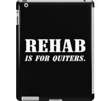 Rehab is for quitters Funny Geek Nerd iPad Case/Skin