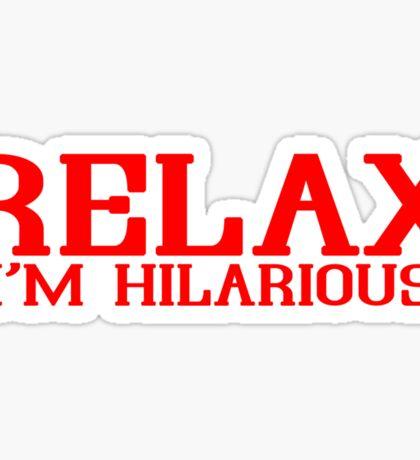 RELAX IM HILARIOUS! Funny Geek Nerd Sticker