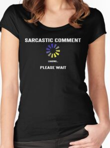 SARCASTIC COMMENT LOADING! Funny Geek Nerd Women's Fitted Scoop T-Shirt