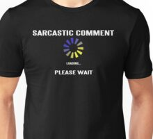 SARCASTIC COMMENT LOADING! Funny Geek Nerd Unisex T-Shirt
