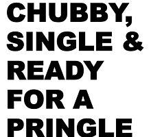 Chubby, Single & Ready for a pringle by jvandoninck