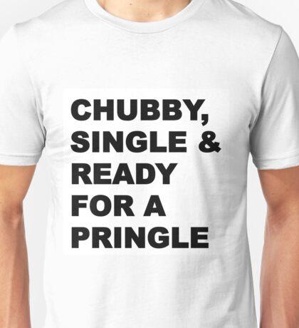 Chubby, Single & Ready for a pringle Unisex T-Shirt