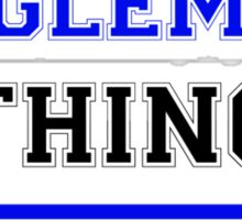 It's an ENGLEMON thing, you wouldn't understand !! Sticker