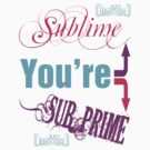 Sublime/Sub-Prime by MVP1