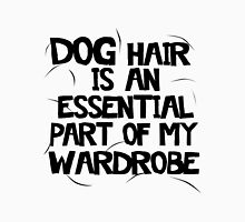 Dog Hair Is An Essential Part Of My Wardrobe Unisex T-Shirt