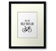 Rule #59 –  Hold your line Framed Print