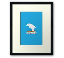 Totally Straight: Dolphin Edition Framed Print