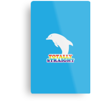 Totally Straight: Dolphin Edition Metal Print