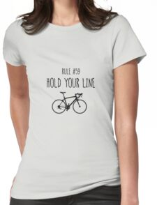 Rule #59 –  Hold your line Womens Fitted T-Shirt