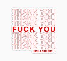 thank you, fuck you, have a nice day! Unisex T-Shirt