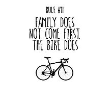Rule #11 Family does not come first. The bike does Photographic Print