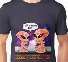 Xorctron and Uglifex Prime - I Love it When They Die... Unisex T-Shirt