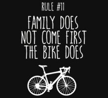 Rule #11 Family does not come first. The bike does. by BonniePortraits