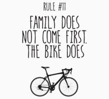 Rule #11 Family does not come first. The bike does Kids Tee