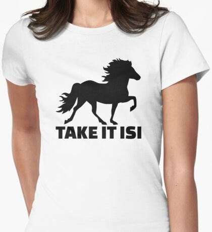 Take it Isi Iceland horse Womens Fitted T-Shirt