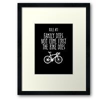 Rule #11 Family does not come first. The bike does. Framed Print