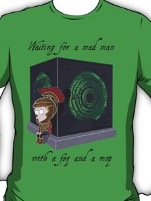 Waiting for a mad man T-Shirt