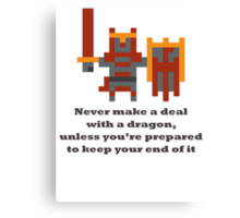 Dragon Knight - Never make a deal with a dragon Canvas Print