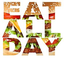 Eat All Day Photographic Print
